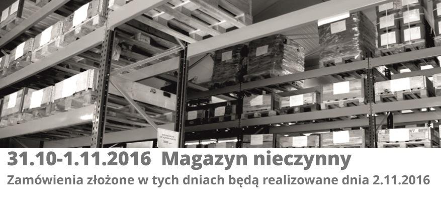 Magazyn nieczynny 31.10-1.11.2016
